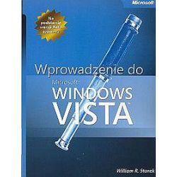 Wprowadzenie do Microsoft Windows Vista - William R.Stanek
