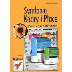 Symfonia - Kadry i Płace. Cwiczenia praktyczne - Jacek Sztyler