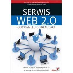 Serwis Web 2.0. Od pomysłu do realizacji - Tomasz Walczak