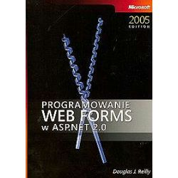 Programowanie Web Forms w ASP.NET 2.0 - Douglas J. Reilly