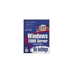 Windows 2000 Server dla każdego - Peter Davis, Barry Lewis