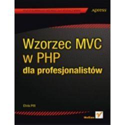 Wzorzec MVC w PHP dla profesjonalistów - Chris Pitt