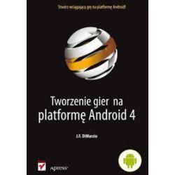 Tworzenie gier na platformę Android 4 - J. F. DiMarzio