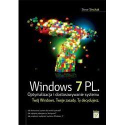 Windows 7 PL. Optymalizacja i dostosowywanie systemu - Steve Sinchak