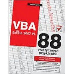 VBA dla Excela 2007 PL. 88 praktycznych przykładów - Piotr Czarny