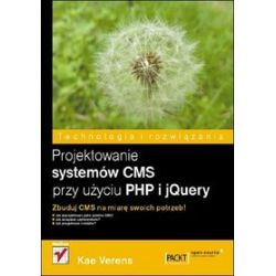 Projektowanie systemów CMS przy użyciu PHP i jQuery - Kae Verens
