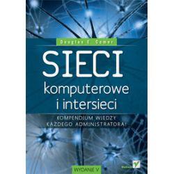 Sieci komputerowe i intersieci. Wydanie V - Marek Pałczyński