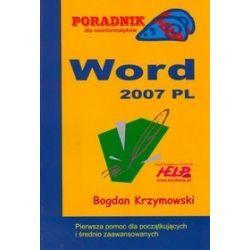 Word 2007 PL. Poradnik dla nieinformatyków - Bogdan Krzymowski