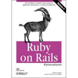 Ruby on Rails. Wprowadzenie. Wydanie II - Lance Carlson, Curt Hibbs, Bruce Tate