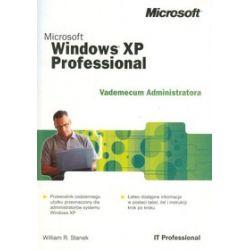 Vademecum Administratora MS Windows XP Professional - William R. Stanek