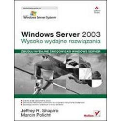 Windows Server 2003. Wysoko wydajne rozwiązania - Marcin Policht, Jeffrey R. Shapiro