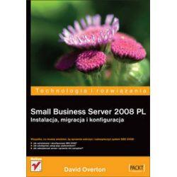 Small Business Server 2008 PL. Instalacja, migracja i konfiguracja - Paweł Gonera