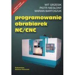Programowanie obrabiarek NC/CNC - Marian Bartoszuk, Wit Grzesik, Piotr Niesłony