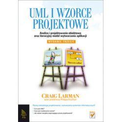UML i wzorce projektowe. Analiza i projektowanie obiektowe oraz iteracyjny model wytwarzania aplikacji. Wydanie III