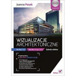 Wizualizacje architektoniczne 3ds Max 2013 i 3ds Max Design 2013. Szkoła efektu - Joanna Pasek