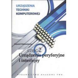 Urządzenia techniki komputerowej - część 2 Urządzenia peryferyjne i interfejsy - Krzysztof Wojtuszkiewicz