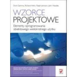 Wzorce projektowe. Elementy oprogramowania obiektowego wielokrotnego użytku - Tomasz Walczak