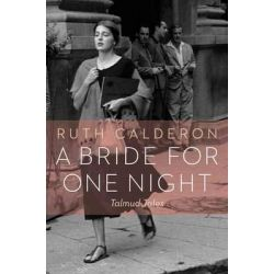 A Bride for One Night, Talmud Tales by Ruth Calderon, 9780827612099.