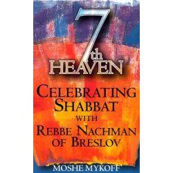 7th Heaven, Celebrating Shabbat with Rebbe Nachman of Breslov by Moshe Mykoff, 9781580231756.
