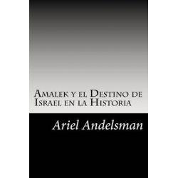 Amalek y El Destino de Israel En La Historia by Ariel Andelsman, 9781470185459.