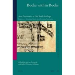 Books Within Books, New Discoveries in Old Book Bindings. European Genizah Texts and Studies Volume 2 by Andreas Lehnardt, 9789004258495.