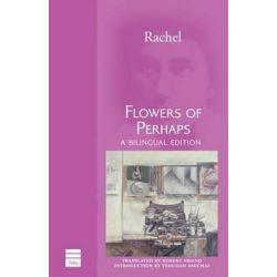 Flowers of Perhaps by Rachel, 9781592642151.