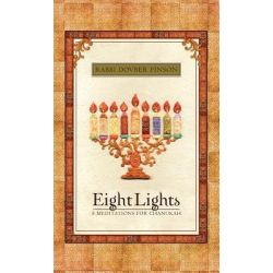 Eight Lights, Eight Meditations for Chanukah by DovBer Pinson, 9780615563909.