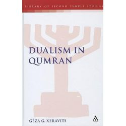 Dualism in Qumran, Library of Second Temple Studies, the Ser. by Geza G. Xeravits, 9780567234353.