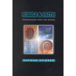 Fossils and Faith, Dialogues on Science and the Bible by Nathan Aviezer, 9780881256079.