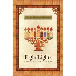 Eight Lights, Eight Meditations for Chanukah: With an Exploration of the Dreidel by DovBer Pinson, 9780978666378.