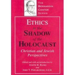 Ethics in the Shadow of the Holocaust, Christian and Jewish Perspectives by Judith H. Banki, 9781580511094.