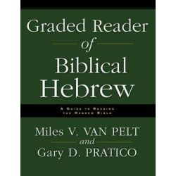 Graded Reader of Biblical Hebrew, A Guide to Reading the Hebrew Bible by Gary Pratico, 9780310251576.
