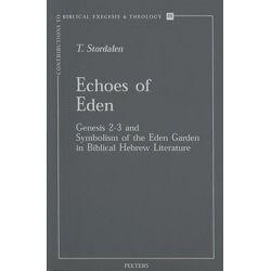 Echoes of Eden, Genesis 2-3 and Symbolism of the Eden Garden in Biblical Hebrew Literature by T. Stordalen, 9789042908543.