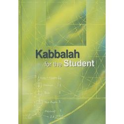 Kabbalah for the Student, Selected Writings of Rav Yehuda Ashlag, Rav Baruch Ashlag and Other Prominent Kabbalists by Claire Gerus, 9781897448151.