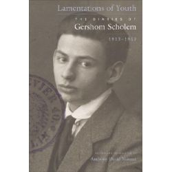 Lamentations of Youth, The Diaries of Gershom Scholem, 1913-1919 by Gershom Gerhard Scholem, 9780674026698.