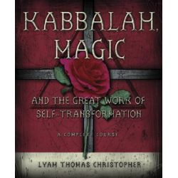 Kabbalah, Magic and the Great Work of Self-transformation, Complete Course by Lyam Thomas Christopher, 9780738708935.