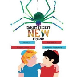 Sammy Spider's New Friend by Sylvia A Rouss, 9780761366645.