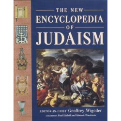 The New Encyclopedia of Judaism by Geoffrey Wigoder, 9780814793886.