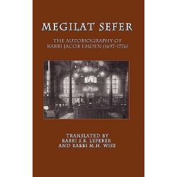 Megilat Sefer, The Autobiography of Rabbi Jacob Emden (1697-1776) by Jacob Emden, 9781612590028.