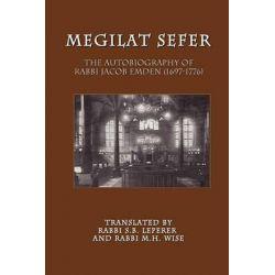 Megilat Sefer, The Autobiography of Rabbi Jacob Emden (1697-1776) by Jacob Emden, 9781612590011.