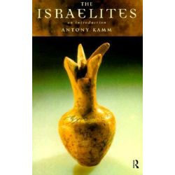 The Israelites, An Introduction by Antony Kamm, 9780415180962.