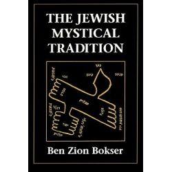The Jewish Mystical Tradition by Ben Zion Bokser, 9781568210148.