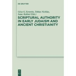 Scriptural Authority in Early Judaism and Ancient Christianity by G Za Gy Rgy Xeravits, 9783110295542.