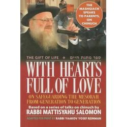 With Hearts Full of Love, On Safeguarding the Mesorah from Generation to Generation by Yaakov Yosef Reinman, 9781422608913.
