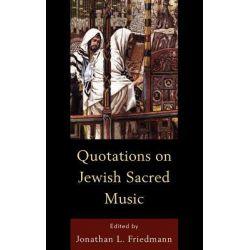 Quotations on Jewish Sacred Music by Jonathan L. Friedmann, 9780761855378.