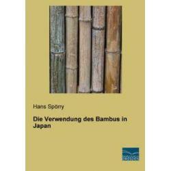 Bücher: Die Verwendung des Bambus in Japan  von Hans Spörry