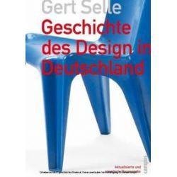 Bücher: Geschichte des Design in Deutschland  von Gert Selle