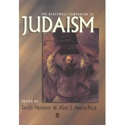 The Blackwell Companion to Judaism, Blackwell Companions to Religion by Jacob Neusner, 9781577180586.