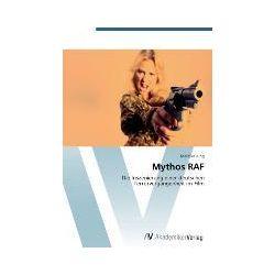 Bücher: Mythos RAF  von Mareike Jung