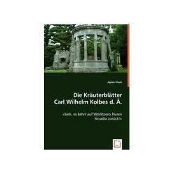 Bücher: Die Kräuterblätter Carl Wilhelm Kolbes d. Ä.  von Agnes Thum